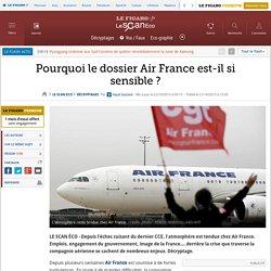 Pourquoi le dossier Air France est-il si sensible ?
