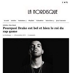 Pourquoi Drake est bel et bien le roi du rap game -