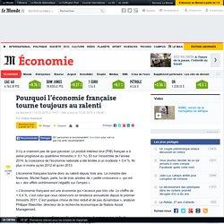 Pourquoi l'économie française tourne toujours au ralenti
