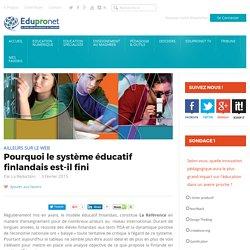 Pourquoi le système éducatif finlandais est-il fini