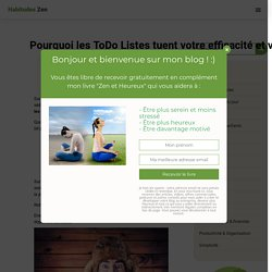 Pourquoi les ToDo Listes tuent votre efficacité et votre bonheur