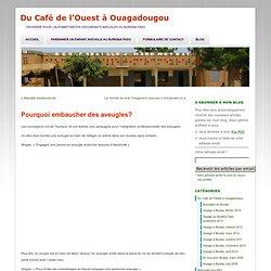 Pourquoi embaucher des aveugles? « Du Café de l'Ouest à Ouagadougou
