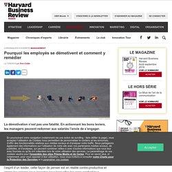 Pourquoi les employés se démotivent et comment y remédier. Dan CABLE. Harvard Business Review. www.hbrfrance.fr