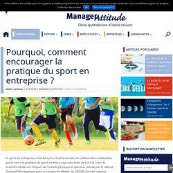 Pourquoi, comment encourager la pratique du sport en entreprise ?