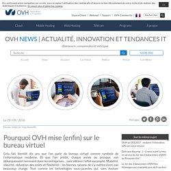 OVH News - Pourquoi OVH mise (enfin) sur le bureau virtuel