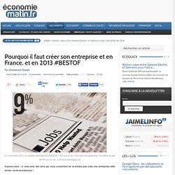 Pourquoi il faut créer son entreprise et en France, et en 2013
