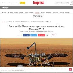 Pourquoi la Nasa va envoyer un nouveau robot sur Mars en 2018?