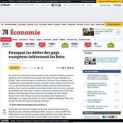 Pourquoi les dettes des pays européens intéressent les Brics