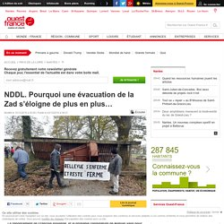 NDDL. Pourquoi une évacuation de la Zad s'éloigne de plus en plus…