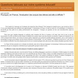 Pourquoi, en France, l'évaluation des acquis des élèves est-elle si difficile ?