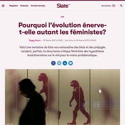 Pourquoi l'évolution énerve-t-elle autant les féministes?