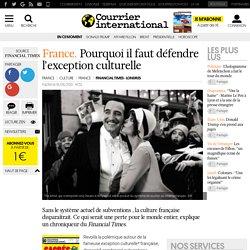 FRANCE. Pourquoi il faut défendre l'exception culturelle