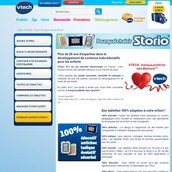 Pourquoi choisir Storio ? - Jouets V Tech, fabricant de jeux éducatifs