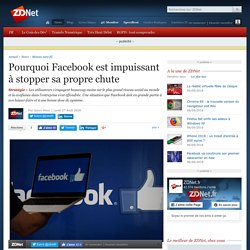 Pourquoi Facebook est impuissant à stopper sa propre chute