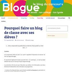 Pourquoi faire un blog de classe avec ses élèves ?