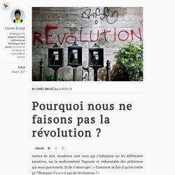 Pourquoi nous ne faisons pas la révolution ? – Medium France – Medium