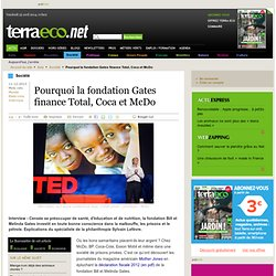 Pourquoi la fondation Gates finance Total, Coca et McDo