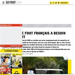 Pourquoi le foot français a besoin d'un OM fort