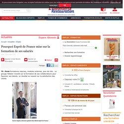 Pourquoi Esprit de France mise sur la formation de ses salariés