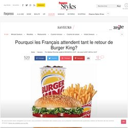 Pourquoi les Français attendent tant le retour de Burger King? - L'Express Styles