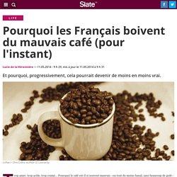 Pourquoi les Français boivent du mauvais café (pour l'instant)