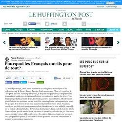 Pourquoi les Français ont-ils peur de tout?