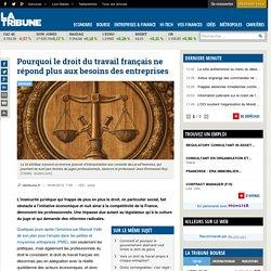 Pourquoi le droit du travail français ne répond plus aux besoins des entreprises