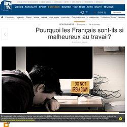 Pourquoi les Français sont-ils si malheureux au travail?