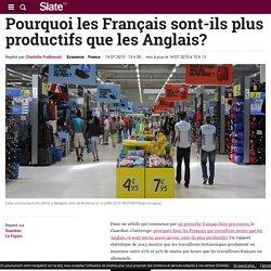 Pourquoi les Français sont-ils plus productifs que les Anglais?