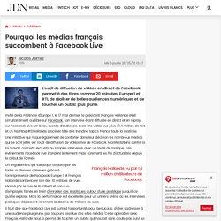 Pourquoi les médias français succombent à Facebook Live