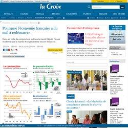 Pourquoi l'économie française a du mal à redémarrer (Comprendre)