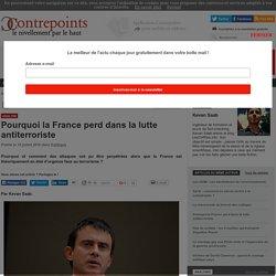 Pourquoi la France perd dans la lutte antiterroriste