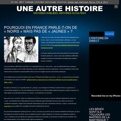 """Pourquoi en France parle-t-on de """"noirs"""" mais pas de """"jaunes"""""""
