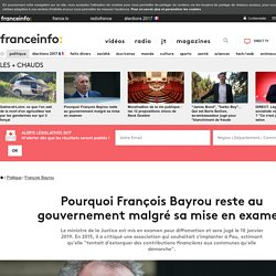 Pourquoi François Bayrou reste au gouvernement malgré sa mise en examen