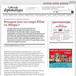Pourquoi tous ces coups d'Etat en Afrique ?, par Pierre Franklin Tavares (Le Monde diplomatique, janvier 2004)