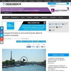 Pourquoi la France a une carte à jouer dans le tourisme connecté
