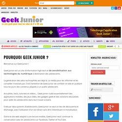 Pourquoi Geek Junior