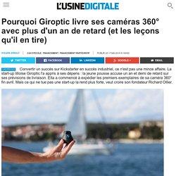 Pourquoi Giroptic livre ses caméras 360° avec plus d'un an de retard (et les leçons qu'il en tire)