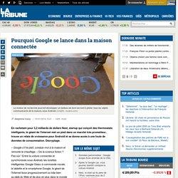 Pourquoi Google se lance dans la maison connectée