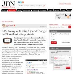 J-13. Pourquoi la mise à jour de Google du 21 avril est si importante - JDN