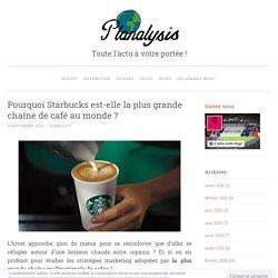 Pourquoi Starbucks est-elle la plus grande chaîne de café au monde ?