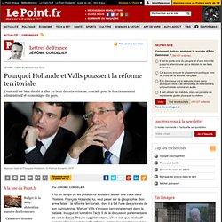Pourquoi Hollande et Valls poussent la réforme territoriale