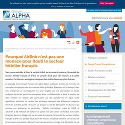 Pourquoi AirBnb n'est pas une menace pour (tout) le secteur hôtelier français - Groupe Alpha Blog