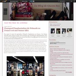 Pourquoi l'implantation de Primark en France est une bonne idée - Le blog de Queen-bee