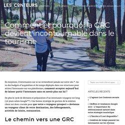 Comment et pourquoi la GRC devient incontournable dans le tourisme -