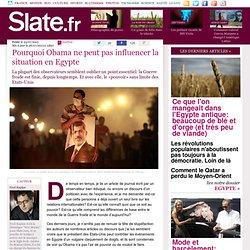 Pourquoi Obama ne peut pas influencer la situation en Egypte