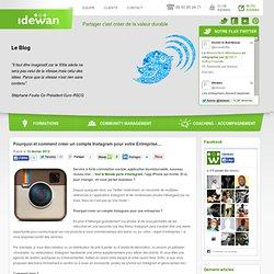 Pourquoi et comment créer un compte Instagram pour votre Entreprise…