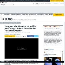 Pourquoi «Le Monde» ne publie pas l'intégralité des données des «Panama papers»