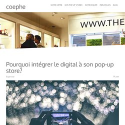 Pourquoi intégrer le digital à son pop-up store? - Site de coephe !