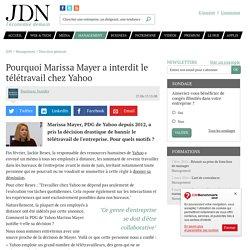 Pourquoi Marissa Mayer a interdit le télétravail chez Yahoo